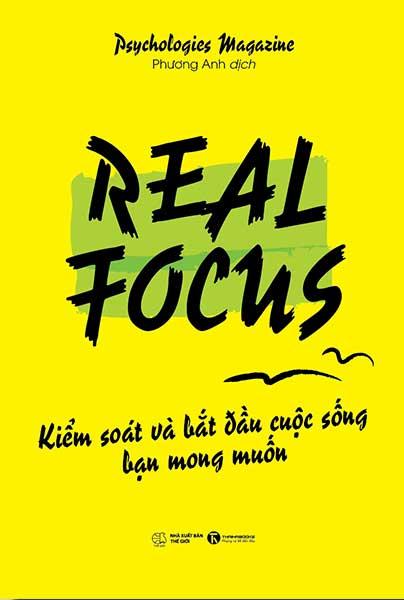 Real Focus – Kiểm soát và bắt đầu cuộc sống bạn mong muốn